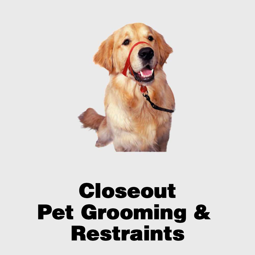 Closeout Pet Grooming and Restraints